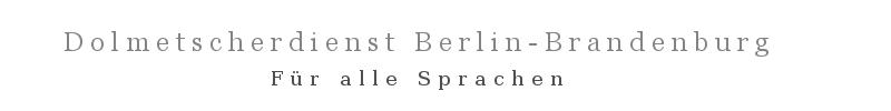Dolmetscherdienst Berlin-Brandenburg für alle Sprachen
